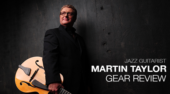 Martin-Taylor-Gear-Review-Jazz-Guitarist