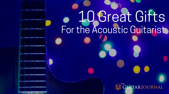 10 Great Gifts for the Acoustic Guitarist